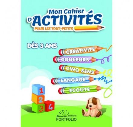 MON CAHIER D'ACTIVITÉS POUR TOUT-PETITS